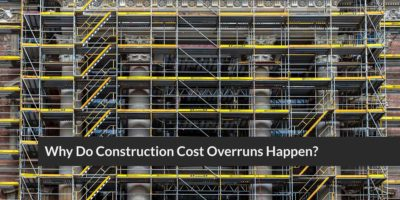 Why Do Construction Cost Overruns Happen?