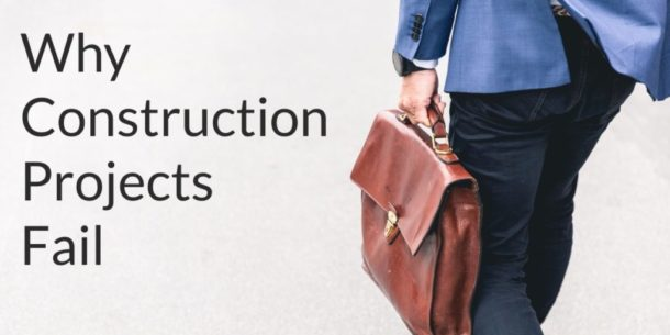 Why Construction Projects Fail